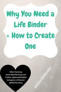 Killer Harmony |Why You Need a Life Binder + How to Create One| Need something to organize more than one part of your life? Life binders allow you to organize your life and are customizable to fit your needs!