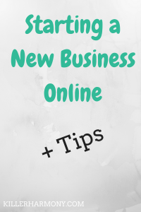Killer Harmony | Starting an Online Business is exciting, but things can go awry if you don't know what you are doing. Here are some tips I have learned as an entrepreneur.