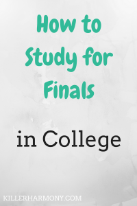 Killer Harmony | Finals are coming up, and it can be hard to stay motivated. Here are five top tips for studying for finals in college.