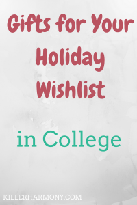 Killer Harmony | With quite a few holidays coming up soon, it's time to nail down your wishlist. Here are some ideas for college students who can't think of anything.