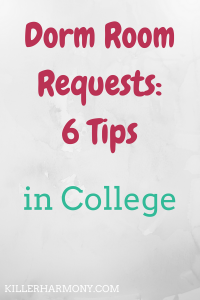 Killer Harmony | Dorm Room Request Tips | In college, if you want to live on campus, you have to fill out a room request form. Here are 6 tips for filling out your on campus housing application.