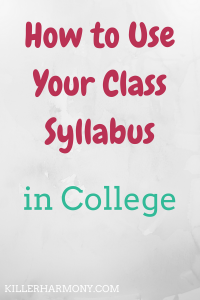 Killer Harmony | How to Use Your Syllabus | In college, your syllabus is the most important document you will get from your professors. Here are five tips for how you can use your syllabus to succeed.