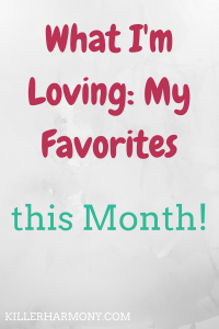 Killer Harmony | February 2017 Favorites | In the spirit of Valentines Day, I decided to write a post about my favorite things. I have some shows, restaurants and other random favorites!