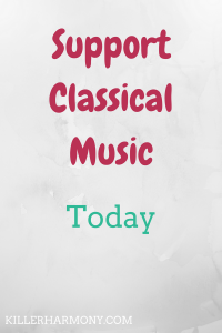 Killer Harmony | Classical Music Today | Classical music has lost popularity over time. So called popular music has taken its place. But there are ways that you can support classical music today.
