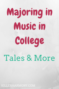 Killer Harmony | Tales from a College Music Major | Majoring in music in college is rough. You have more work than many of your friends, but that work is worth it in the end. Here's my music major experience.