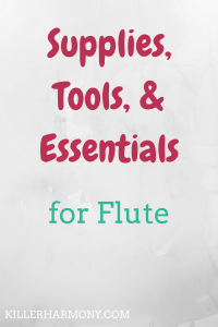 Killer Harmony | Supplies for Every Flutist | There are some things that every flutist needs and others that are just plain helpful. Here are my favorite flute supplies that every flutist needs.