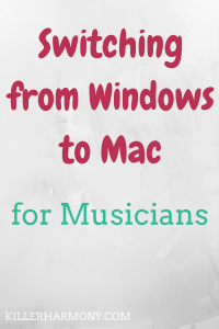 Killer Harmony | Windows to Mac | As a musician at the start of my career, I decided to switch from Windows to Mac. Here are some of the reasons why most musicians should consider switching.