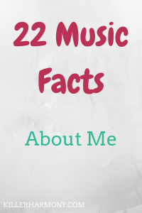 Killer Harmony | 22 Music Facts About Me | In honor of my 22nd birthday, I wanted to share 22 music facts about me. Right here, right now. I'm getting personal, so you don't want to miss out!