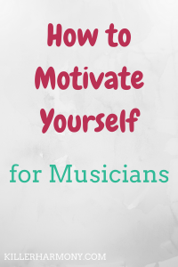 Killer Harmony | How to Motivate Yourself |It can be hard to motivate yourself to practice sometimes. But, motivation is important to getting stuff done, especially when you don't HAVE to do it.