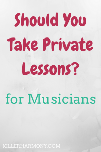 Killer Harmony | Are Private Lessons Necessary? |Are private music lessons necessary? It depends on what you want out of them. They can be helpful but also expensive. Here's what you should consider.