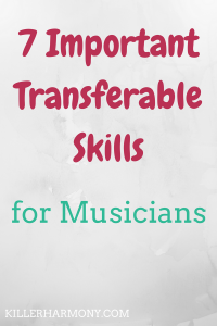 Killer Harmony | Transferable Skills for Musicians | There are so many skills to be gained from playing a musical instrument, and a lot of them are transferable. Here are 7 transferable skills for musicians.