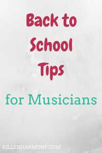 Killer Harmony | Back to School Tips | August is an exciting time for music majors. You have auditions coming up, a new schedule, and more. Here's how to prepare now so you won't stress later.