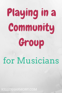 Killer Harmony | Cover image | light grey background with text Playing in a community group (in maroon) for musicians (in teal)
