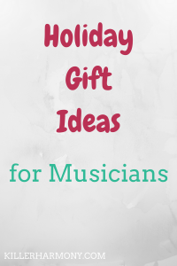 Killer Harmony | Gift Ideas for Musicians