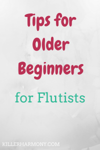 Killer Harmony | Flute Tips for Older Beginners