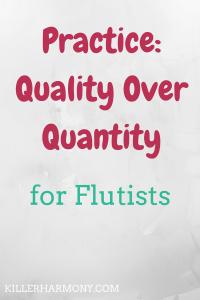 Killer Harmony | Flute Practice: Quality over Quantity