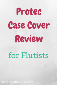 Hannah B Flute | Protec Flute Case Cover Review