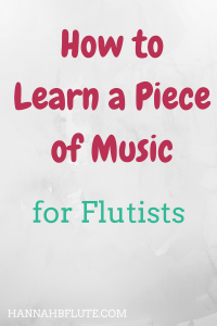 Hannah B Flute | How to Learn a Piece of Music