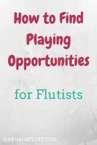 Hannah B Flute | How to Find Playing Opportunities