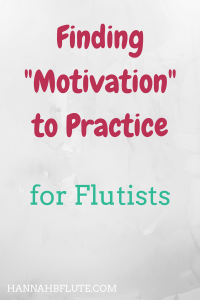 Hannah B Flute | Finding Motivation to Practice