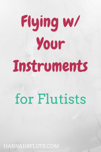 Hannah B Flute | Flying with Your Instruments