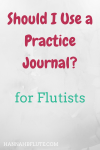 Hannah B Flute | Should I Use a Practice Journal?