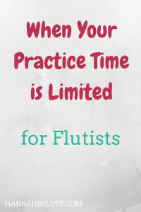 Hannah B Flute | When Your Practice Time is Limited