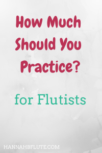 Hannah B Flute | How Much Should You Practice?