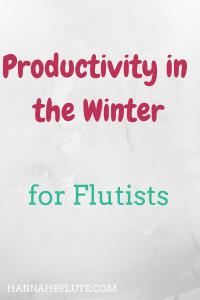 Hannah B Flute | Productivity in the Winter
