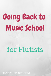 Hannah B Flute | Going Back to Music School