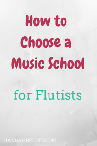 Hannah B Flute | How to Choose a Music School