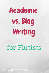 Hannah B Flute | Academic vs. Blog Writing for Musicians