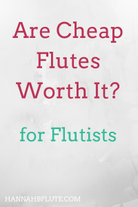 Hannah B Flute | Are Cheap Flutes Worth It?