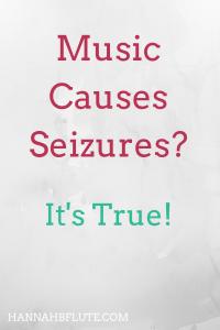 Hannah B Flute | Music Causes Seizures?
