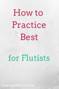 Hannah B Flute | How to Practice Best