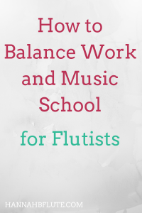 Hannah B Flute | How to Balance Work and Music School