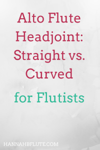 Hannah B Flute | Alto Flute Headjoint: Straight vs. Curved