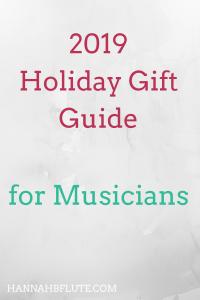 Gift Guide for Musicians 2019 | Hannah B Flute