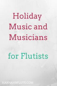 Holiday Music and Musicians | Hannah B Flute
