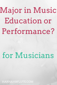 Should You Major in Music Education or Performance? | Hannah B Flute