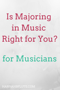 Is Majoring in Music Right for You? | Hannah B Flute