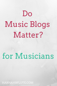 Do Music Blogs Matter for Classical Musicians? | Hannah B Flute