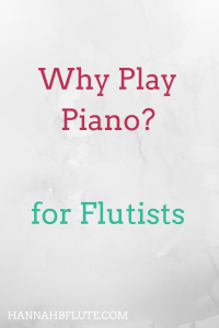Why Play Piano as a Second Instrument | Hannah B Flute