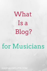 What Is a Blog? | Hannah B Flute