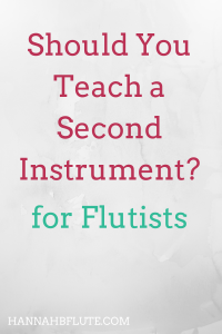 Teach a Second Instrument | Hannah B Flute