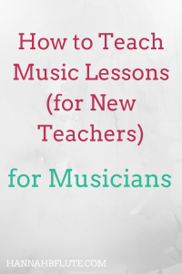 How to Teach Music Lessons | Hannah B Flute