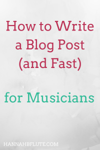 How to Write a Blog Post | Hannah B Flute