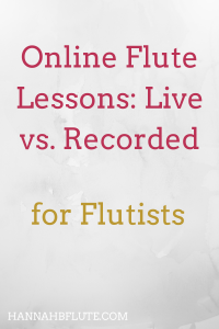 Online Flute Lessons: Live vs. Recorded | Hannah B Flute
