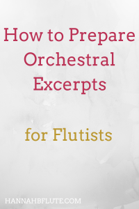 How to Prepare Orchestral Excerpts for Auditions | Hannah B Flute