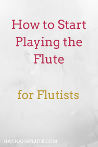 How to Play Flute | Hannah B Flute